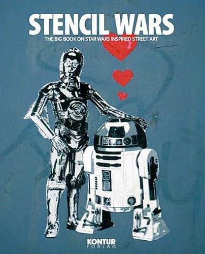 Stencil Wars - PocketArt: The Ultimate Book on Star Wars Inspired Street Art PDF