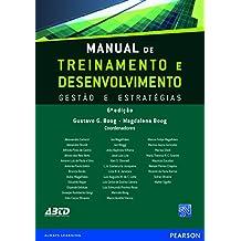 Manual de treinamento e desenvolvimento: gestão e estratégias - Vol. 1
