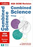 Collins GCSE Revision and Practice: New 2016 Curriculum – AQA GCSE Combined Science Trilogy: Revision Guide