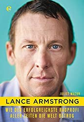 Lance Armstrong: Wie der erfolgreichste Radprofi aller Zeiten die Welt betrog by Juliet Macur (2014-10-13)