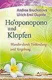 Ho'oponopono und Klopfen - Wunder durch Verbindung und Vergebung