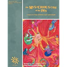 The Mysterious Case of the IWs: A Story to Help Children Cope with Death by H. B. Danesh (2012-04-16)
