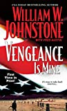 Vengeance Is Mine by William W. Johnstone front cover