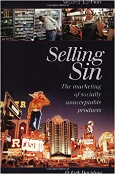 Selling Sin: The Marketing of Socially Unacceptable Products, 2nd Edition