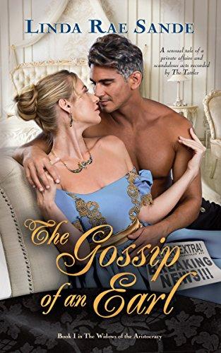 Regency Romance Bargain Alert! Linda Rae Sande's The Gossip of an Earl (The Widows of the Aristocracy Book 1)