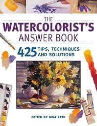The Watercolorist\'s Answer Book