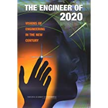 The Engineer of 2020: Visions of Engineering in the New Century