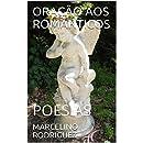 ORAÇÃO AOS ROMÂNTICOS: POESIAS (Portuguese Edition)