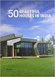 50 beautiful houses in india v 2 christopher charles for 50 most beautiful houses in india
