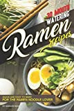 chili lovers cookbook - 30 Mouth-Watering Ramen Recipes: Quick and Easy to Make for the Ramen Noodle Lover