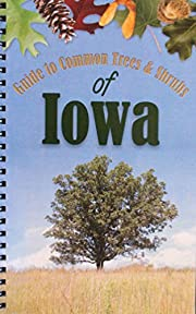 Guide to Common Trees and Shrubs of Iowa af…