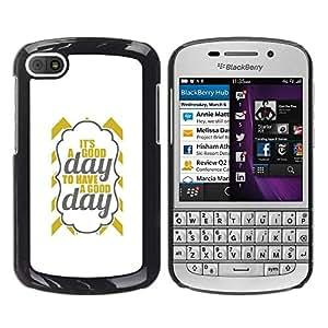 FECELL CITY // Duro Aluminio Pegatina PC Caso decorativo Funda Carcasa de Protección para BlackBerry Q10 // It'S A Good Day Gold Grey Minimalist Text