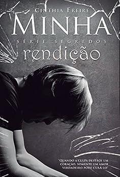 Minha rendição (Segredos Livro 2) (Portuguese Edition) by [Freire, Cinthia]