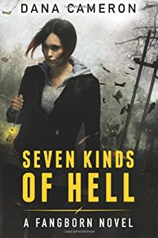 Seven Kinds of Hell (The Fangborn Series Book 1) by [Cameron, Dana]