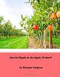Martin Pippin in the Apple Orchard, Eleanor Eleanor Farjeon, 1497373611