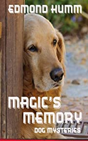 Magic's Memory (Dog mysteries Book 4)