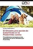El Oleozón,una Opción de Tratamiento en la Piodermitis Canin, Ana María| Camps Ramírez, 3659029912