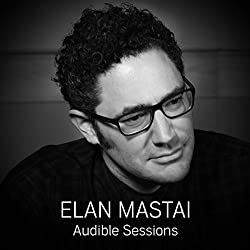 FREE: Audible Sessions with Elan Mastai