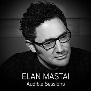 FREE: Audible Sessions with Elan Mastai Speech