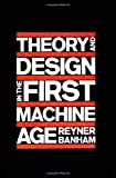 : Theory and Design in the First Machine Age, 2nd Edition (The MIT Press)