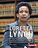 On April 27, 2015, a packed Senate gallery watched as Loretta Lynch became the first African American woman to be named US attorney general. Long before Lynch became attorney general, she found herself immersed in politics. When she was fourteen, her...