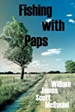 Fishing with Paps, William McDaniel, 1434319547