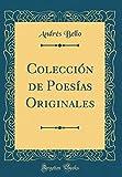 Colección de Poesías Originales (Classic Reprint) (Spanish Edition)