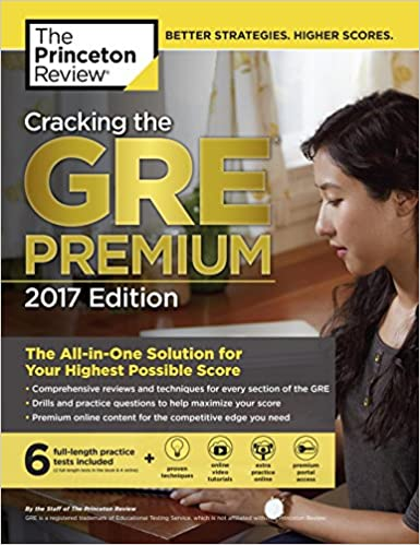 Cracking The Gre Premium Edition With 6 Practice Tests 2017