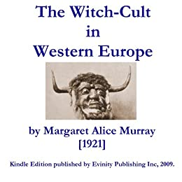 The witch cult in western europe kindle edition by margaret alice the witch cult in western europe by murray margaret alice fandeluxe Image collections