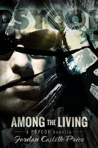 Among the Living (PsyCop Book 1) by [Price, Jordan Castillo]