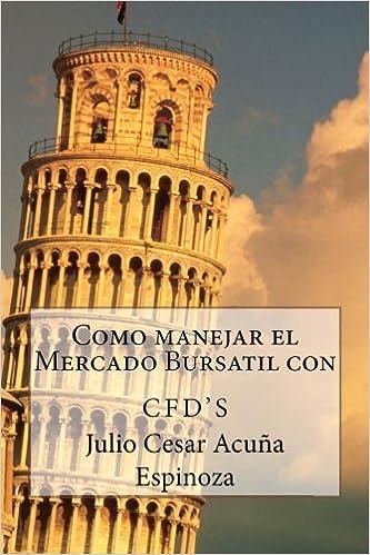 Como manejar el Mercado Bursatil con CFDs (Spanish Edition)