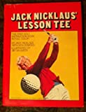 Jack Nicklaus' Lesson Tee, Jack Nicklaus and Ken Bowden, 0914178113