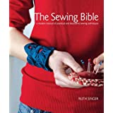 The Sewing Bible: A Modern Manual of Practical and Decorative Sewing Techniques