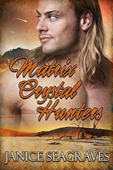 Matrix Crystal Hunters: Book One of the Matrix Crystal Series (Matrix Crystals 1) by [Seagraves, Janice]