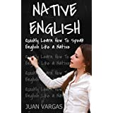 English: Quickly Learn How to Speak English Like a Native (Speak English, English Language, English Speaking)