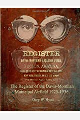 The Register of the Davis-Monthan Municipal Airfield 1925-1936 Paperback