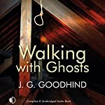 Walking with Ghosts | J. G. Goodhind