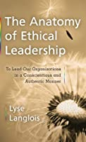 The Anatomy of Ethical Leadership Front Cover