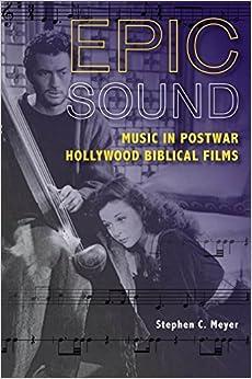 Epic Sound: Music in Postwar Hollywood Biblical Films by Meyer Stephen C. (2014-11-27)