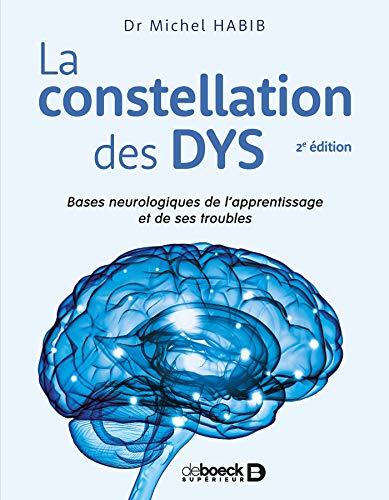 La constellation des dys : Bases neurologiques de l'apprentissage et de ses troubles