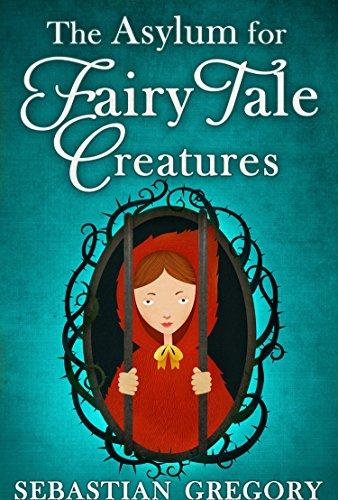 The Asylum For Fairy-Tale Creatures ()