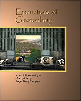 Book Emanations of Glastonbury: An Exhibition Catalogue of Art Prints by Roger Berry Rampley