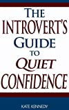 img - for The Introvert's Guide to Quiet Confidence book / textbook / text book