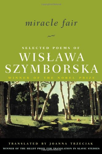 Read Online Miracle Fair: Selected Poems of Wislawa Szymborska (Selected Poems of Wislawa Szymborksa) pdf epub