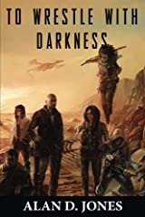 To Wrestle With Darkness (Volume 1) Paperback
