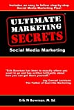 Ultimate Marketing Secrets, Erik Bowman, 0982673345