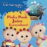 In the Night Garden: Pinky Ponk Juice Everywhere!