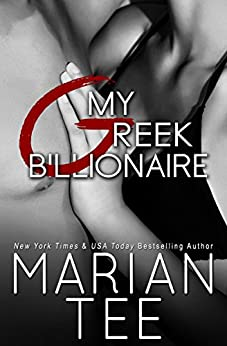 My Greek Billionaire: Standalone Contemporary Billionaire Romance (In Bed with a Billionaire Book 2) by [Tee, Marian]