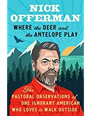 Where the Deer and the Antelope Play: The Pastoral Observations of One Ignorant American in Search of the Real Dirt