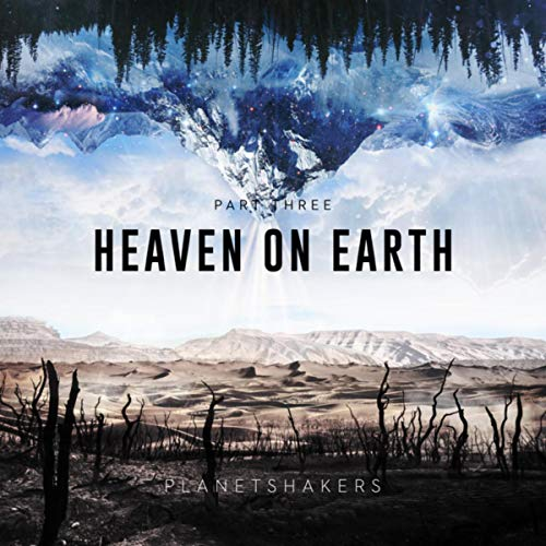 Planetshakers - Heaven On Earth, Part Three (2018)